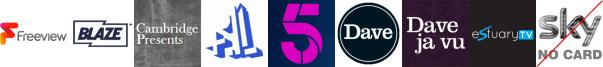 Blaze +1, Cambridge Presents, Channel 4+1 HD, Channel 5, Dave, Dave ja vu, Estuary TV