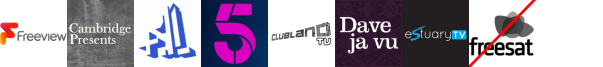 Cambridge Presents, CBS Action +1, Channel 4+1 HD, Channel 5, Clubland TV, Dave ja vu, Estuary TV