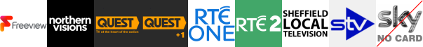 NvTv, Quest, Quest +1, RTE One (NI) , RTE Two (NI) , Sheffield Live, STV Edinburgh