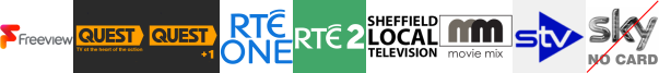 Quest, Quest Red, RTE One (NI) , RTE Two (NI) , Sheffield Live, Sony Movie Ch, STV Edinburgh
