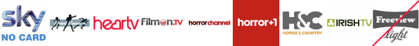 Front Runner TV, Heart TV , Home and Leisure, Horror Channel, Horror Channel +1, Horse and Country TV, Irish TV